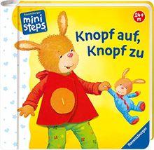 Knopf auf, Knopf zu: Ab 24 Monaten (ministeps Bücher)