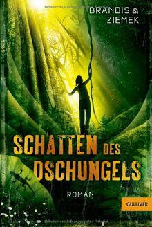 Schatten des Dschungels: Roman (Gulliver)