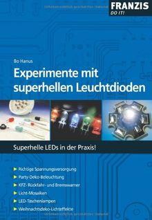 Experimente mit superhellen Leuchtdioden: Superhelle LEDs in der Praxis!
