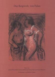 Das Bergwerk von Falun: Texte von Johann Peter Hebel, E. T. A. Hoffmann, Georg Trakl und Franz Fühmann