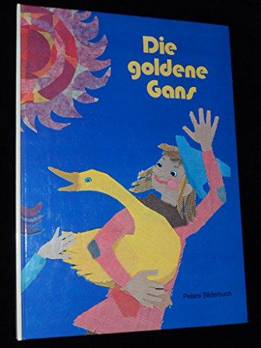 Die goldene Gans. Ein Märchen nach den Gebrüdern Grimm von