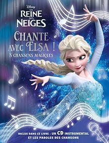 La Reine des Neiges : Chante avec Elsa ! : 8 chansons magiques (1CD audio)