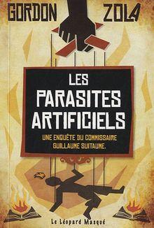 Les parasites artificiels : Une enquête du commissaire Guillaume Suitaume