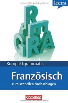 Lextra - Französisch - Kompaktgrammatik: A1-B1 - Französische Grammatik: Lernerhandbuch: Europäischer Referenzrahmen: A1-B1