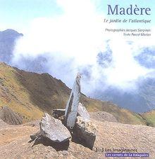 Madère : Le jardin de l'Atlantique