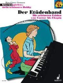 Der Etüdenband: Die schönsten Etüden von Czerny bis Chopin. Klavier. Ausgabe mit CD. (Klavierspielen - mein schönstes Hobby)