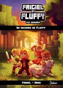 Frigiel et Fluffy - Les origines, Tome 2 : Au secours de Fluffy