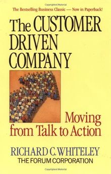 Customer-Driven Company: Moving from Talk to Action