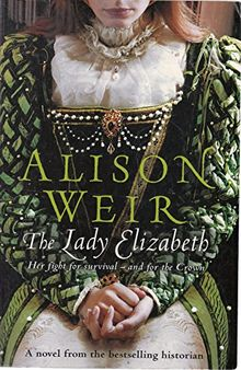 The Lady Elizabeth. Her Fight for Survival ..