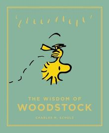The Wisdom of Woodstock (Peanuts Guide to Life)