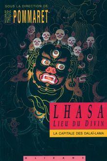 Lhasa, lieu du divin: La capitale des Dalaï-Lama au 17e siècle (Objectif Terre)