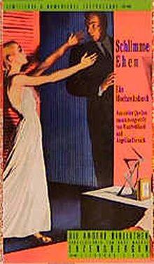 Schlimme Ehen: Ein Hochzeitsbuch (Die Andere Bibliothek)