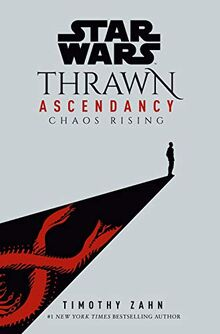 Star Wars: Thrawn Ascendancy (Book I: Chaos Rising) (Star Wars: The Ascendancy Trilogy, Band 1)