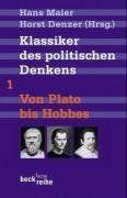 Klassiker des politischen Denkens Band I: Von Plato bis Thomas Hobbes