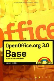 OpenOffice.org 3.0 Base: Daten effektiv verwalten (Office Einzeltitel)