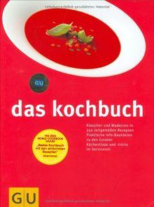 Das Kochbuch. Klassiker und Modernes in 350 zeitgemäßen Rezepten