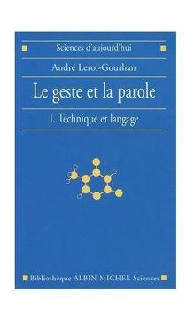 Geste Et La Parole - Tome 1 (Le) (Collections Sciences - Sciences Humaines)
