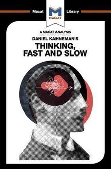 Daniel Kahneman's Thinking, Fast and Slow (Macat Library)