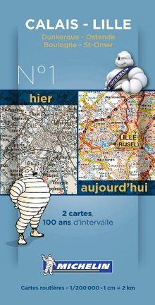Calais-Lille Centenary Maps (Michelin Historical Maps, Band 8001)