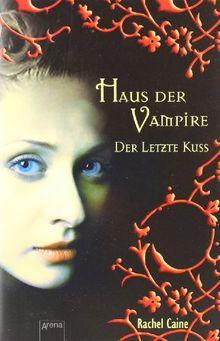 Haus der Vampire 2: Der letzte Kuss