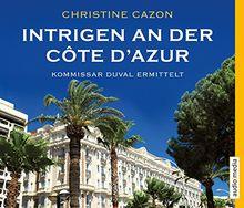 Intrigen an der Côte d'Azur. Der zweite Fall für Kommissar Duval