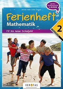Mathematik Ferienhefte - AHS / NMS: Nach der 2. Klasse - Fit ins neue Schuljahr: Ferienheft mit eingelegten Lösungen. Zur Vorbereitung auf die 3. Klasse