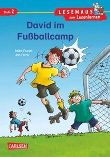 LESEMAUS zum Lesenlernen Stufe 2: David im Fußballcamp