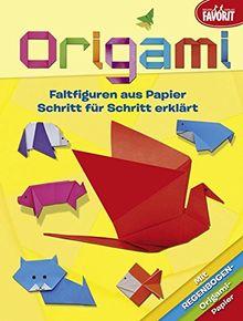 Origami: Faltfiguren aus Papier Schritt für Schritt erklärt