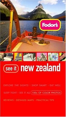 Fodor's See It New Zealand (Flexi), 1st Edition (Full-color Travel Guide, Band 1)