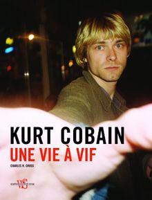 Kurt Cobain : Une vie à vif (1CD audio)