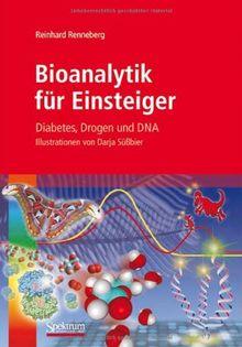 Bioanalytik für Einsteiger: Diabetes, Drogen und DNA