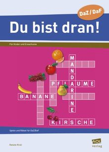 'Du bist dran!': Spiele und Rätsel für Deutsch lernende Kinder und Erwachsene. DaZ/DaF. Deutsch als Zweitsprache/Fremdsprache