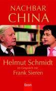Nachbar China: Helmut Schmidt im Gespräch mit Frank Sieren