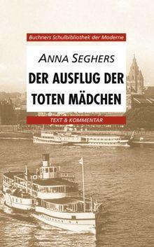 Buchners Schulbibliothek der Moderne: Der Ausflug der toten Mädchen. Texte und Interpretationen: 7