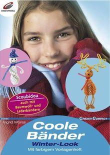 Coole Bänder. Winter-Look. Scoubidou. Auch mit Baumwoll- und Lederbändern