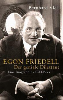 Egon Friedell: Der geniale Dilettant