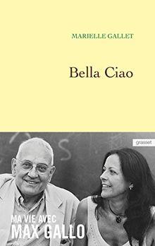 Bella ciao : Ma vie avec Max Gallo