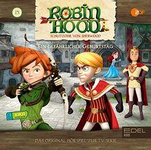 Robin Hood - Schlitzohr von Sherwood - Folge 15: Ein gefährlicher Geburtstag (Staffel 2) - Das Original-Hörspiel zur TV-Serie