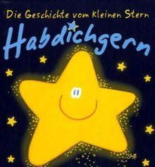 Die Geschichte vom kleinen Stern Habdichgern