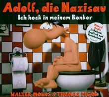 Adolf,Die Nazisau: Ich Hock in Meinem Bonker