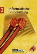 Duden Informatische Grundbildung - Sekundarstufe I: Band 2: 7.-9. Schuljahr - Schülerbuch mit CD-ROM
