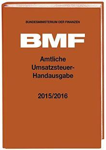 Amtliche Umsatzsteuer-Handausgabe 2015/2016 (Amtliche Handausgaben des BMF)