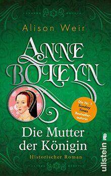 Anne Boleyn: Die Mutter der Königin (Die Tudor-Königinnen, Band 2)