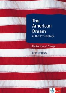 The American Dream in the 21st Century - Continuity and Change