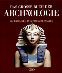 Das grosse Buch der Archäologie