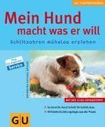 Hund macht was er will, Mein (GU Neue Tierratgeber)