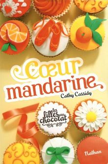 Les filles au chocolat, Tome 3 : Coeur mandarine