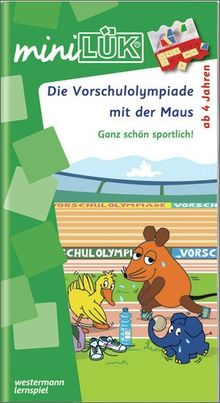 miniLÜK Mit der Maus: miniLÜK: Die Vorschulolympiade mit der Maus 1: für Kinder ab 4 Jahren: Ganz schön sportlich
