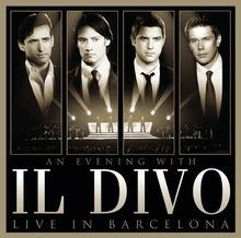 An Evening With Il Divo - Live in Barcelona