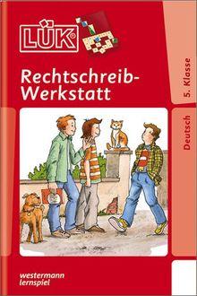 LÜK: Rechtschreibwerkstatt 5. Klasse